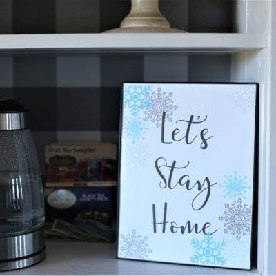 Let's Stay Home–With a Printable