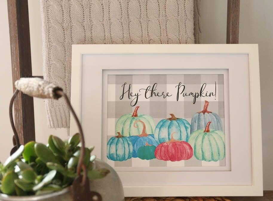 Hey there pumpkin farmhouse printable